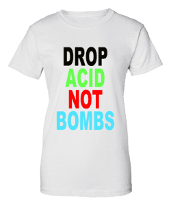 Drop Acid Not Bombs T-Shirt as seen on Bez from Happy Mondays