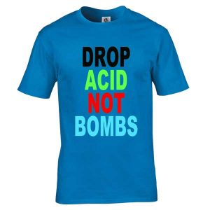 "This exclusive ""Drop Acid Not Bombs"" T-Shirt as seen on Bez  is only available from Mr-Art  in a wide range of colours and sizes and is printed using the newest direct to garment printing methods."