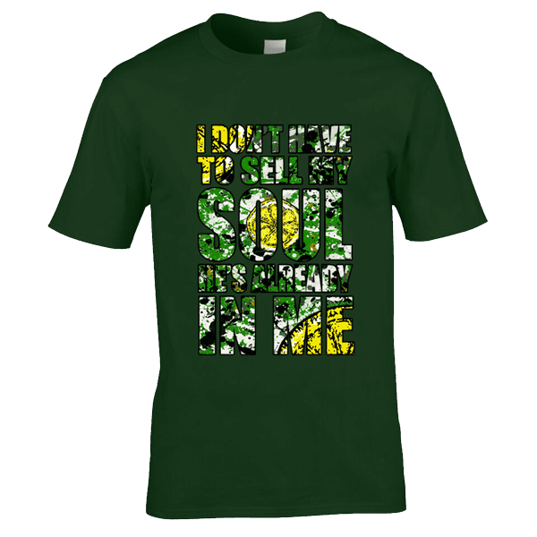 I don 39 t have to sell my soul splatter in forest mark for Where can i sell my t shirts